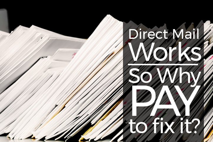 Direct Mail Works, So Why Pay Someone To Fix It?